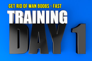 get-rid-of-man-boobs-fast-training-day1